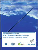 Approaching the Cloud : Better Business Using Grid Solutions